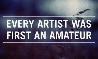 Every Artist Was Once an Amateur